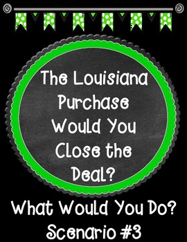 The Louisiana Purchase Would You Close the Deal? Scenario 3 Task