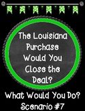 The Louisiana Purchase Would You Close the Deal? Scenario 7 Task