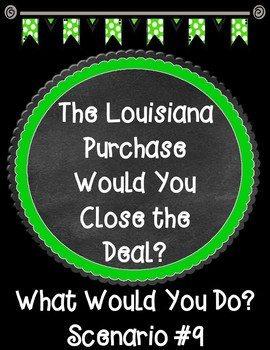 The Louisiana Purchase Would You Close the Deal? Scenario 9 Task
