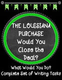The Louisiana Purchase Would You Close the Deal? What Would You Do CR Tasks