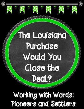 The Louisiana Purchase Would You Close the Deal? Word Work Activity