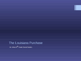 The Lousiana Purchase