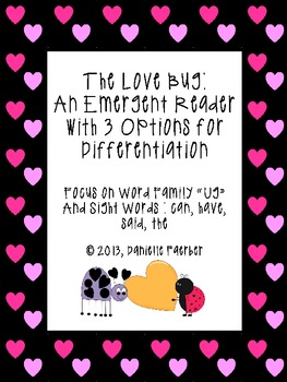 """The Love Bug: An """"Ug"""" Family Emergent Reader with 3 Levels of Differentiation"""
