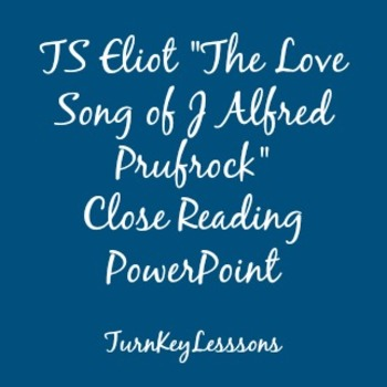 The Love Song of J Alfred Prufrock TS Eliot Close Reading PowerPoint