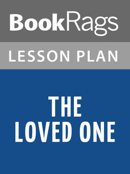 The Loved One Lesson Plans