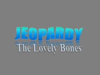 The Lovely Bones Jeopardy Review Game