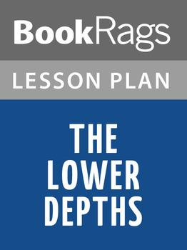 The Lower Depths Lesson Plans