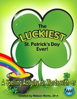 The Luckiest St. Patrick's Day Ever! A Spelling Activity f