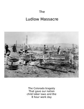 The Ludlow Massacre - Coal Mining and Union Labor Wars in Colorado