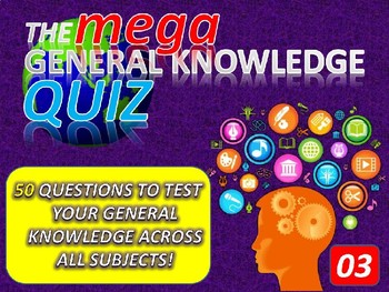 The MEGA General Knowledge Pub Quiz #3 (50 Questions) Settler End of Term