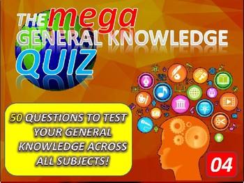 The MEGA General Knowledge Pub Quiz #4 (50 Questions) Settler End of Term