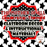 The MOTHER OF ALL Leadership-Themed Bundle: Instructional & Decorative