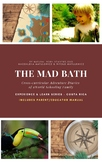 The Mad Bath - Costa Rica - Experience & Learn Series