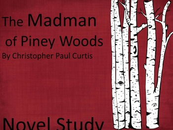 The Madman of Piney Woods Novel Study