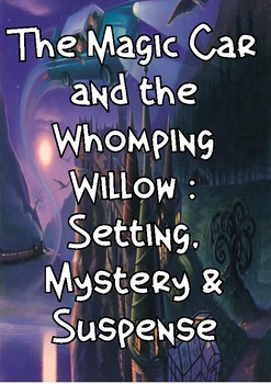 The Magic Car and the Whomping Willow: Setting, Mystery and Suspense