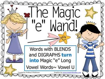 """The Magic """"E"""" Wand with Blends and Digraphs Using Vowel U"""