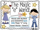 "The Magic ""E"" Wand with Blends and Digraphs using Vowel A"
