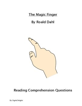 The Magic Finger Reading Comprehension Questions