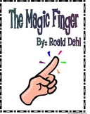 The Magic Finger by Dahl Reading Response Literature Circle Packet