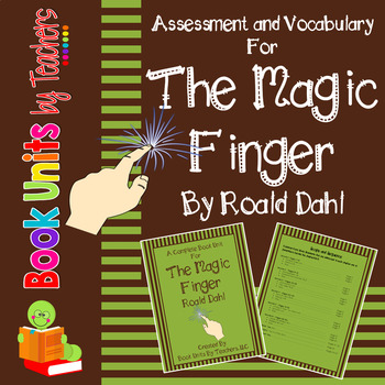 The Magic Finger by Roald Dahl Assessment and Vocabulary