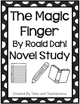 The Magic Finger by Roald Dahl Novel Study