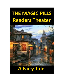 The Magic Pills - Readers Theater Fairy Tale