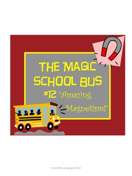 The Magic School Bus #12 Amazing Magnetism Worksheets for Comprehension Science