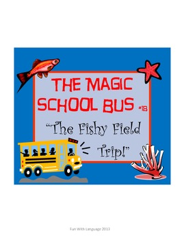 Magic School Bus 18 Fishy Field Trip Chapter Comprehension Worksheets