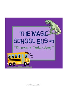 The Magic School Bus #9 Dinosaur Detectives Worksheets for Reading and Science