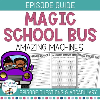 The Magic School Bus - Amazing Machines Episode Questionnaire