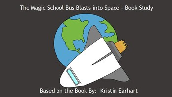 The Magic School Bus Blasts into Space - Book Study