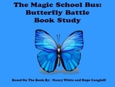 The Magic School Bus:  Butterfly Battle - Book Study
