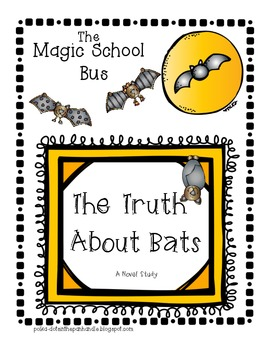 The Magic School Bus Chapter Book The Truth About Bats: A Novel Study