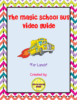 """The Magic School Bus """"For Lunch"""" Video Guide"""