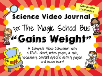 The Magic School Bus: Gains Weight - Video Journal