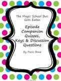 The Magic School Bus Gets Eaten: Episode Quizzes, Keys & Discussion Questions