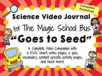 The Magic School Bus: Goes to Seed - Video Journal