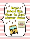 Magic School Bus Goes to Seed