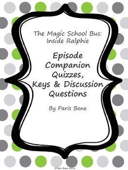 The Magic School Bus Inside Ralphie: Episode Quizzes, Key & Discussion Questions