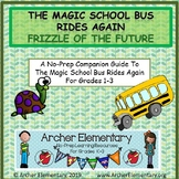 The Magic School Bus Rides Again Frizzle of the Future: No