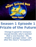 The Magic School Bus: Rides Again- Frizzle of the Future S1 E1 (Free)