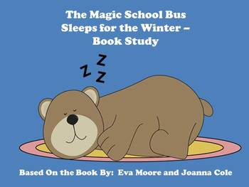 The Magic School Bus Sleeps for the Winter - Book Study