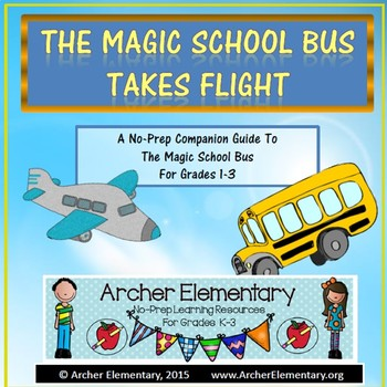 The Magic School Bus Takes Flight: No-Prep Companion Guide