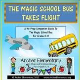 The Magic School Bus Takes Flight: No-Prep Companion Guide