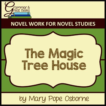 The Magic Tree House: CCSS-Aligned Novel Work