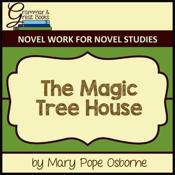 The Magic Tree House: Novel Work for Grammar Gurus