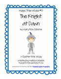 The Magic Tree House- The Knight at Dawn, A Chapter Book Study