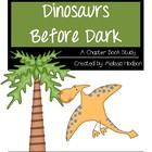 The Magic Tree House:Dinosaurs Before Dark, A Chapter Book Study
