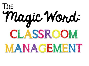 The Magic Word Classroom Management Tool