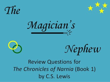 The Magician's Nephew Review Questions and Answers (The Chronicles of Narnia)
